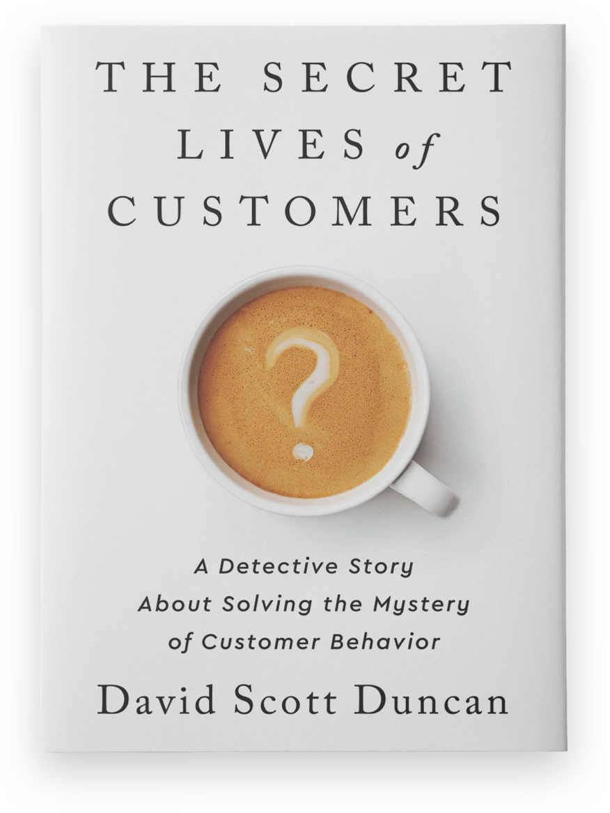 The Secret Lives of Customers: A Detective Story About Solving the Mystery of Customer Behavior